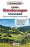 J. Berg Wanderführer: Leichte Wanderungen Schwarzwald. 50 Touren zwischen Waldshut und Baden-Baden. Mit Detailkarten, allen Infos zur Tour und GPS-Tracks zum Download